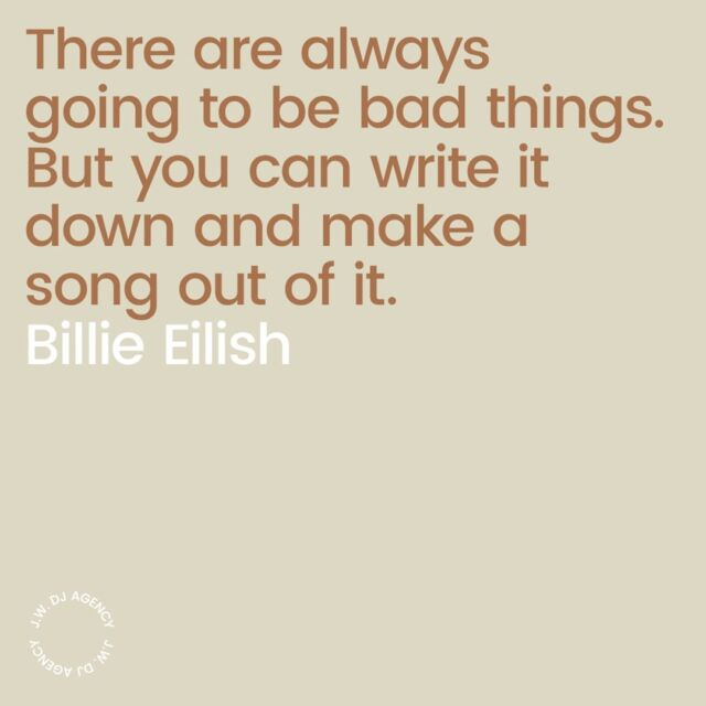 There are always going to be bad things. But you can write it down and make a song out of it.  @billieeilish   #quote #motivation #quoteoftheday #inspiration #love #inspirationalquotes #success #instaquote #jwdjs #jwdjagency #quotestoliveby #life #motivationalquotes #business #entrepreneur #inspirational #lifequotes #lifestyle #happy  #music  #goodvibes #inspiringartists #internationaldjs #love #bekind #bekindtoothers 
